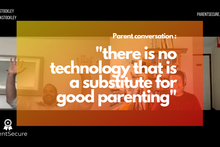 there-is-no-technology-that-is-a-substitute-for-good-parenting